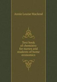Text Book of Chemistry for Nurses and Students of Home Economics