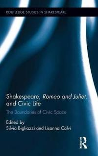 Shakespeare, Romeo and Juliet, and Civic Life