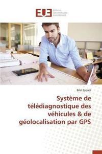 Systeme de Telediagnostique Des Vehicules & de Geolocalisation Par GPS