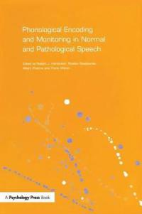 Phonological Encoding and Monitoring in Normal and Pathological Speech