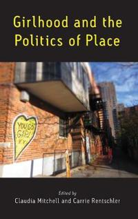 Girlhood and the Politics of Place