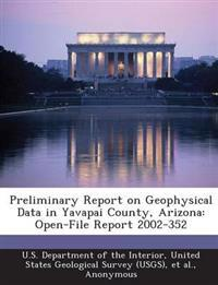 Preliminary Report on Geophysical Data in Yavapai County, Arizona