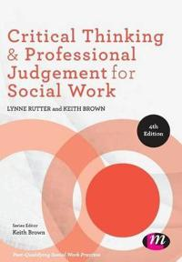 Critical Thinking and Professional Judgement in Social Work