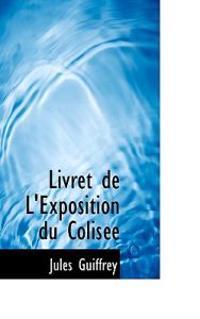 Livret de L'Exposition Du Colisee