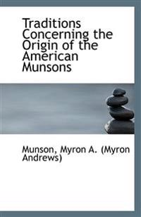 Traditions Concerning the Origin of the American Munsons