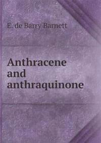Anthracene and Anthraquinone