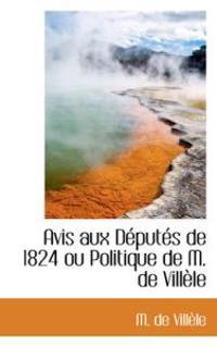 Avis Aux Deputes De 1824 Ou Politique De M. De Villele