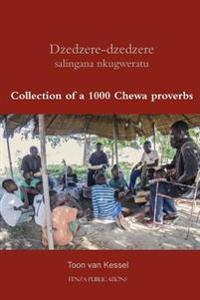 Dzedzere-Dzedzere Salingana Nkugweratu: Collection of a 1000 Chewa Proverbs