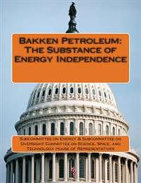 Bakken Petroleum: The Substance of Energy Independence