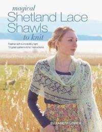 Magical shetland lace shawls to knit - feather-soft & incredibly light, 15