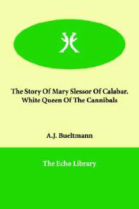 The Story of Mary Slessor of Calabar.