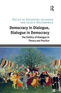 Democracy in Dialogue, Dialogue in Democracy