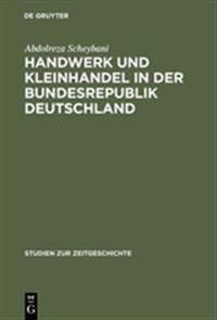 Handwerk Und Kleinhandel in Der Bundesrepublik Deutschland