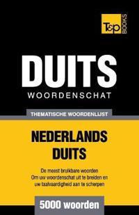 Thematische Woordenschat Nederlands-Duits - 5000 Woorden
