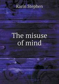 The Misuse of Mind