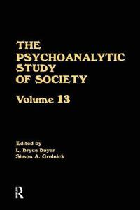The Psychoanalytic Study of Society, V. 13