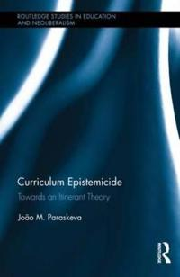 Curriculum Epistemicide: Towards an Itinerant Theory