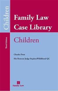 Family Law Case Library: Children (Third Edition)