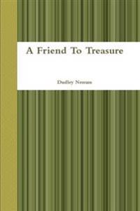 A Friend to Treasure