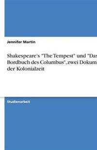 Shakespeare's the Tempest Und Das Bordbuch Des Columbus, Zwei Dokumente Der Kolonialzeit