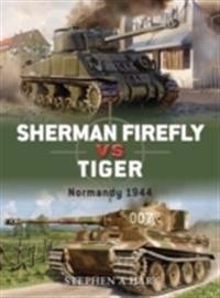 Sherman Firefly vs. Tiger: Normandy 1944