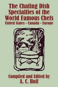 The Chafing Dish Specialties of the World Famous Chefs