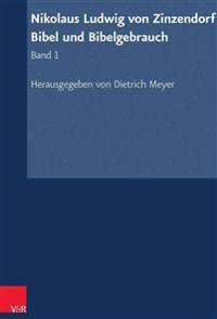 Nikolaus Ludwig Von Zinzendorf: Bibel Und Bibelgebrauch: Band 1: Bibelubersetzung