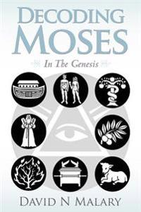 Decoding Moses: In the Genesis