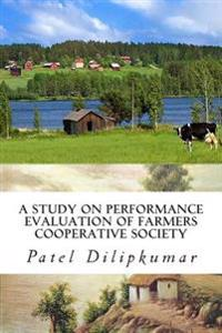 A Study on Performance Evaluation of Farmers Cooperative Society: Special Reference to Mahuva Taluk's Kosh Village in Surat District