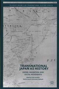 Transnational Japan as History: Empire, Migration, and Social Movements