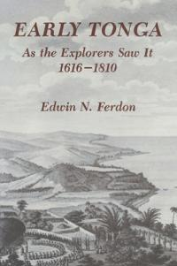 Early Tonga As the Explorers Saw It, 1616-1810