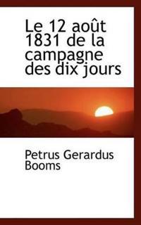 Le 12 Aout 1831 de La Campagne Des Dix Jours