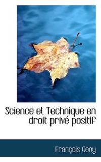 Science Et Technique En Droit Prive Positif