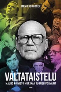 Valtataistelu - Mauno Koivisto murskaa Suomen porvarit