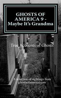 Ghosts of America 9 - Maybe It's Grandma