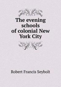 The Evening Schools of Colonial New York City