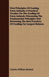 First Principles Of Feeding Farm Animals