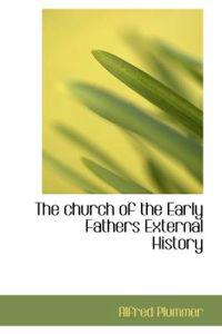 The Church of the Early Fathers External History