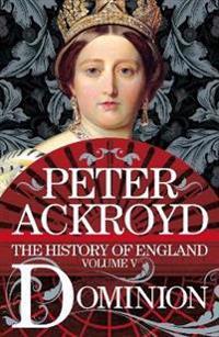 Dominion - a history of england volume v