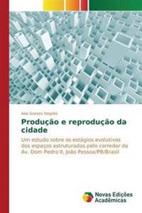 Producao E Reproducao Da Cidade