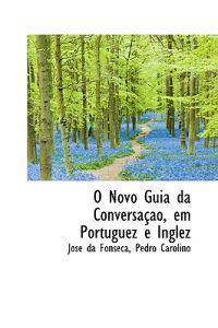 O Novo Guia Da Conversacao, Em Portuguez E Inglez