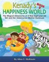 Kenady's Happiness World Book 2: The Magical Adventures of a Real Eight-Year-Old Girl and Her Veterinarian Mother Continues