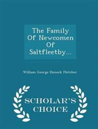 The Family of Newcomen of Saltfleetby... - Scholar's Choice Edition