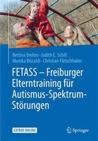Fetass - Freiburger Elterntraining Für Autismus-Spektrum-Störungen: Mit Einem Arbeitsbuch Für Eltern Und Zahlreichen Extras Online