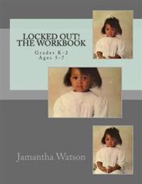 Locked Out! the Workbook