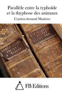 Parallele Entre La Typhoide Et La Thyphose Des Animaux