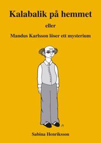 Kalabalik på hemmet eller Mandus Karlsson löser ett mysterium