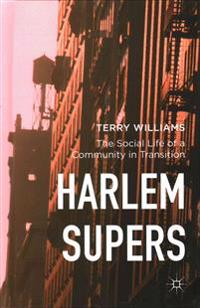 Harlem Supers: The Social Life of a Community in Transition