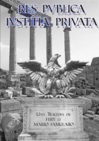 Res Publica, Iustitia Privata