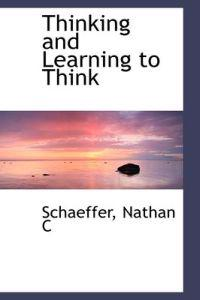 Thinking and Learning to Think